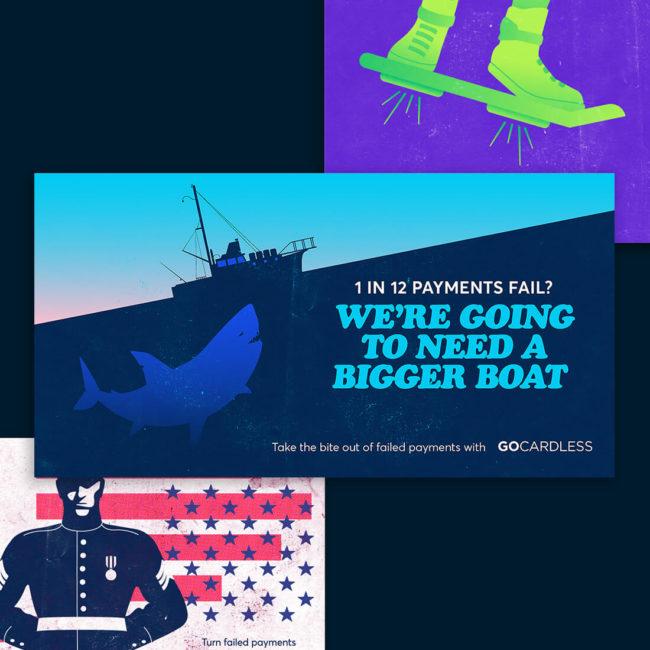 GoCardless - Ad Campaign - Bigger Boat - Mellor&Smith